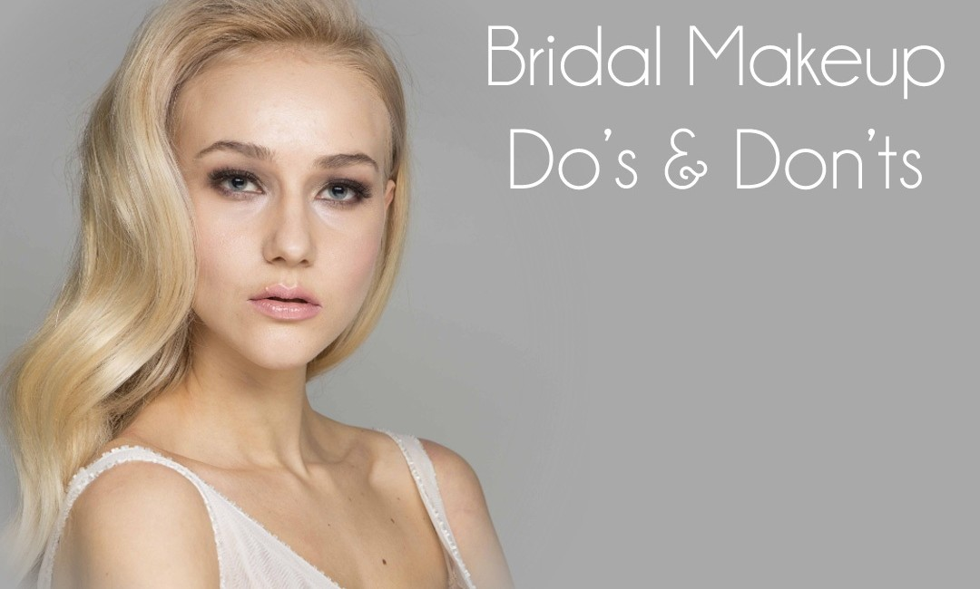 Bridal makeup dos and don'ts